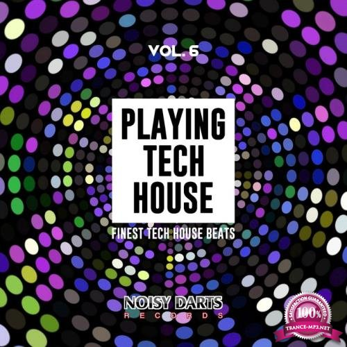 Playing Tech House, Vol. 6 (Finest Tech House Beats) (2019)
