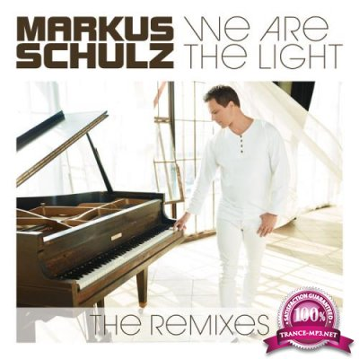 Markus Schulz - We Are the Light (the Remixes) (2019)