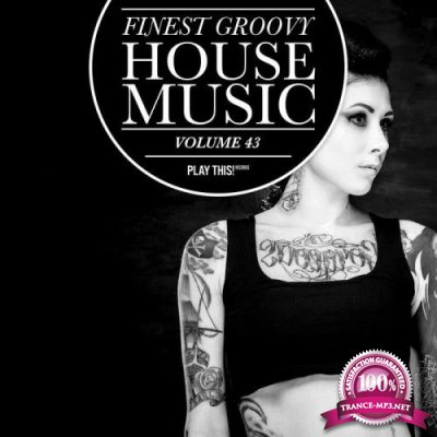 Finest Groovy House Music, Vol. 43 (2019)