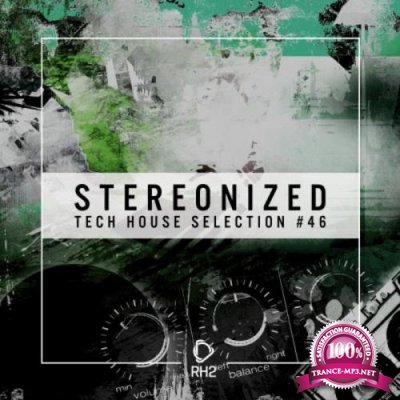 Stereonized - Tech House Selection Vol 46 (2019)