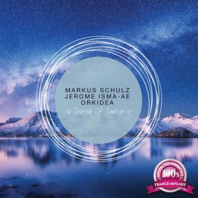 Markus Schulz, Jerome Isma-Ae & Orkidea - In Search of Sunrise 15 (2019) FLAC