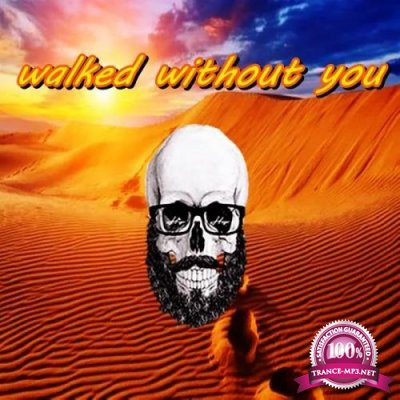 Bearded Skull - Walked Without You (2019)