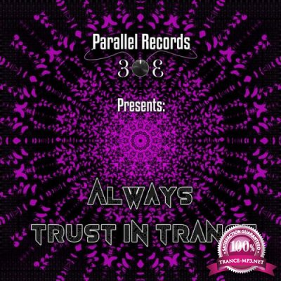 Parallel Records 303 Presents: Always Trust In Trance