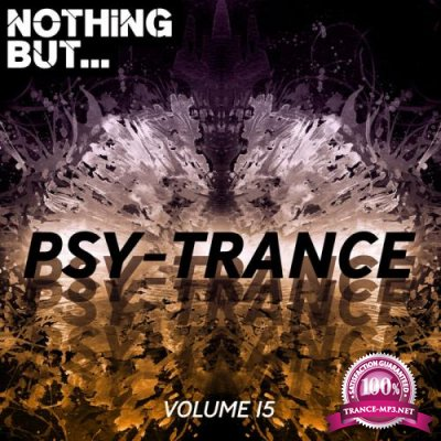Nothing But... Psy Trance, Vol. 15 (2019)