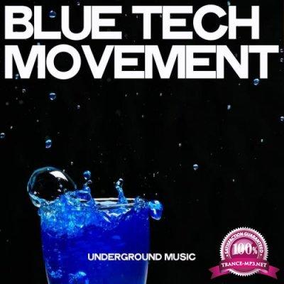 Blue Tech Movement (Underground Music) (2019)