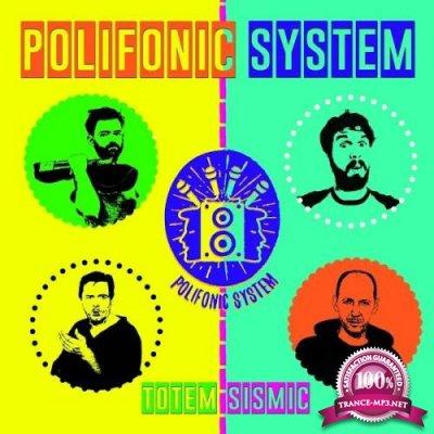 Polifonic System - Totem-Sismic (2019)