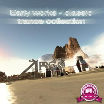 Argo74 - Early Works - Classic Trance Collection (2019)