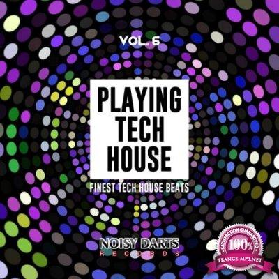 Playing Tech House, Vol. 6 (Finest Tech House Beats) (2019)