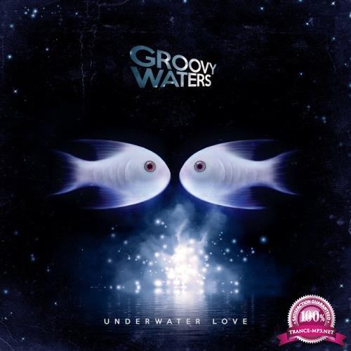 Groovy Waters - Underwater Love (2019)
