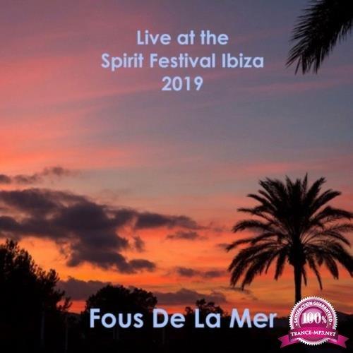 Fous de la mer - Live at the Spirit Festival Ibiza 2019 (2019)