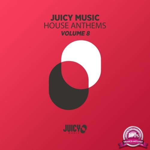 Juicy Music Presents House Anthems Vol 8 (2019)