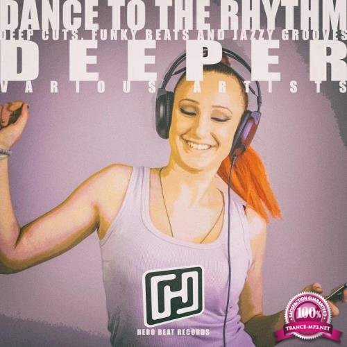 Dance to the Rhythm Deeper (2019)