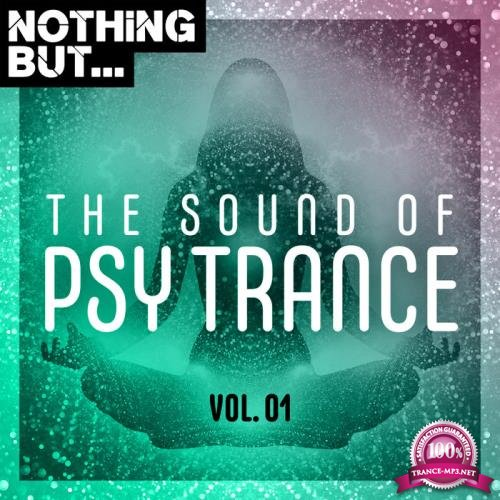Nothing But... The Sound of Psy Trance, Vol. 01 (2019)