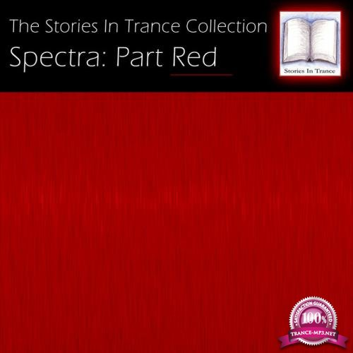 The Stories In Trance Collection - Spectra, Pt. Red (2019)