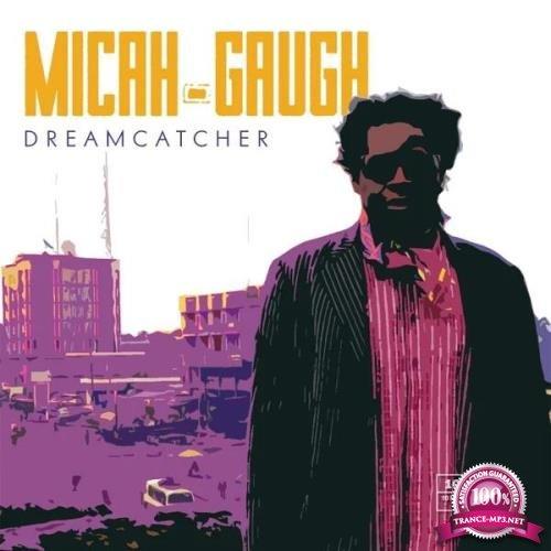 Micah Gaugh - Dreamcatcher (2019)