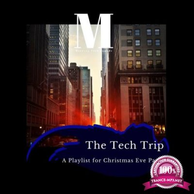 The Tech Trip - A Playlist For Christmas Eve Party (2019)