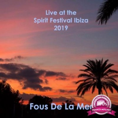 Fous de la mer - Live at the Spirit Festival Ibiza 2019 (2019)