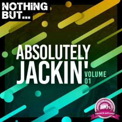 Nothing But... Absolutely Jackin' Vol 01 (2019)