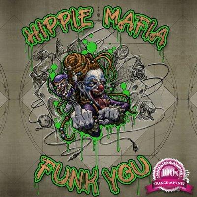 Hippie Mafia - Funk You (Single) (2019)