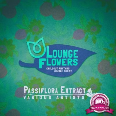 Lounge Flowers - Passiflora Extract (2019)