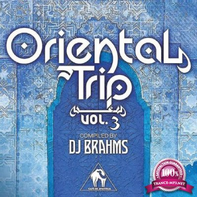 Oriental Trip, Vol. 3 (Compiled by DJ Brahms) (2019)