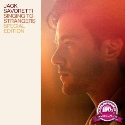 Jack Savoretti - Singing to Strangers (Special Edition) (2019)