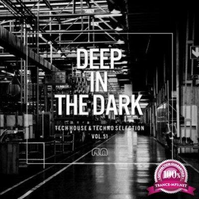 Deep in the Dark, Vol. 51 - Tech House & Techno Selection (2019)