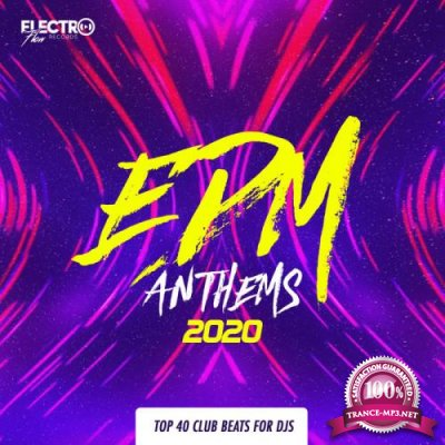 EDM Anthems 2020 Top 40 Club Beats For DJs (2019)