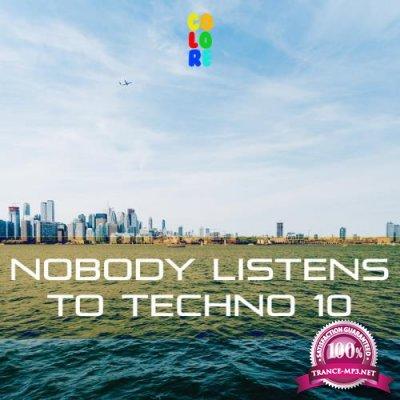 Nobody Listens to Techno 10 (2019)