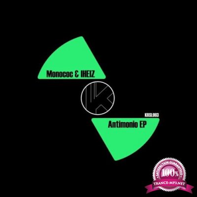 IHEIZ & Monoco - Antimonio (2019)