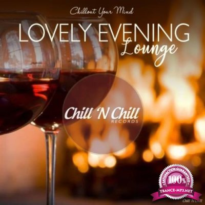 Lovely Evening Lounge (Chillout Your Mind) (2019)