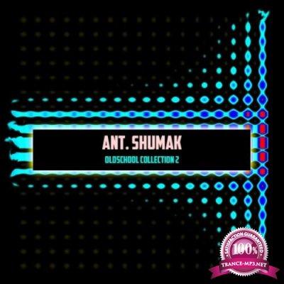 Ant. Shumak - Oldschool Collection 2 (2019)