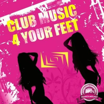 Club Music 4 Your Feet (2019)