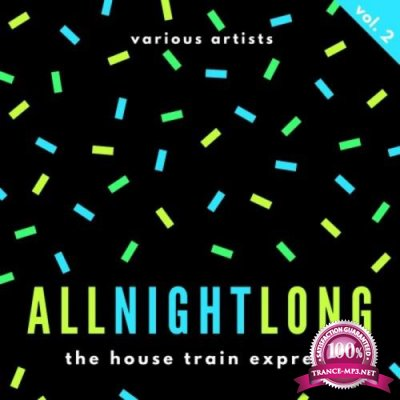 All Night Long (The House Train Express), Vol. 2 (2019)