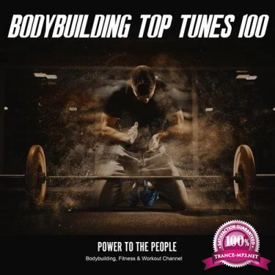 Bodybuilding Top Tunes 100 Power to the People (2019)