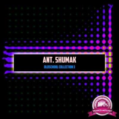 Ant. Shumak - Oldschool Collection 3 (2019)