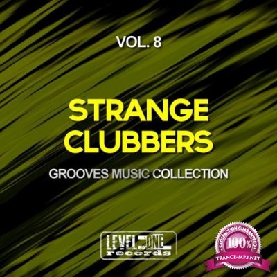 Strange Clubbers, Vol. 8 (Grooves Music Collection) (2019)