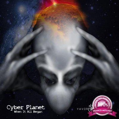 Cyber Planet - When It All Began (2019)