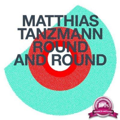 Matthias Tanzmann - Round and Round (2019)