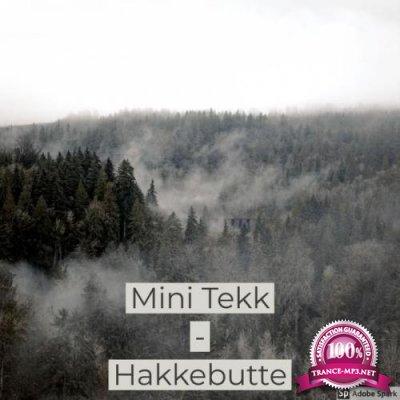 Hakkebutte - Mini Tekk (2019)