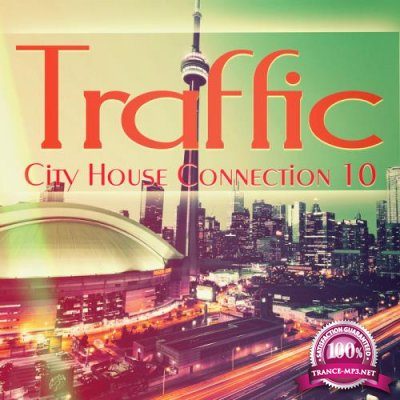 Traffic - City House Connection 10 (2019)