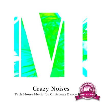 Crazy Noises - Tech House Music For Christmas Dance Party (2019)