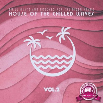 House of the Chilled Waves, Vol. 2 (2019)