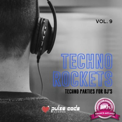 Techno Rockets, Vol. 9 (Techno Parties for DJ's) (2019)