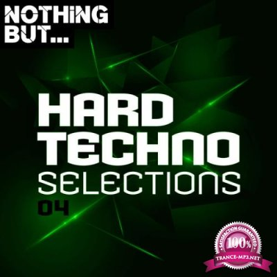 Nothing But... Hard Techno Selections, Vol. 04 (2019)