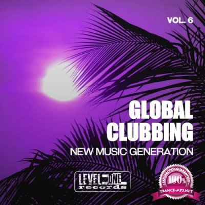 Global Clubbing, Vol. 6 (New Music Generation) (2020)