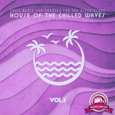 House of the Chilled Waves, Vol. 3 (2020)