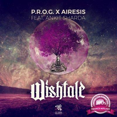 P.R.O.G. & Airesis & Ankit Sharda – Wishtale (Single) (2020)