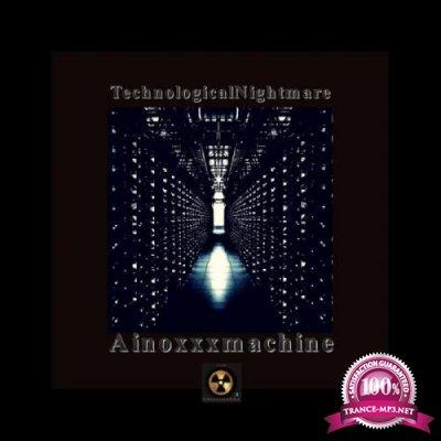 Ainoxxxmachine - Technological Nightmare (2020)