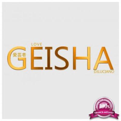 DJ Luciano - Love Geisha (2020)